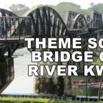 クウェー川鉄橋(The Bridge Over River Kwai)